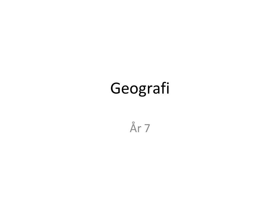 Geografi År 7