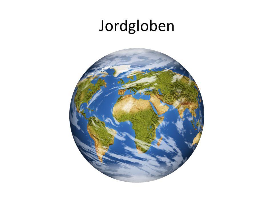 • Jordgloben är en förminskad modell av jordklotet.