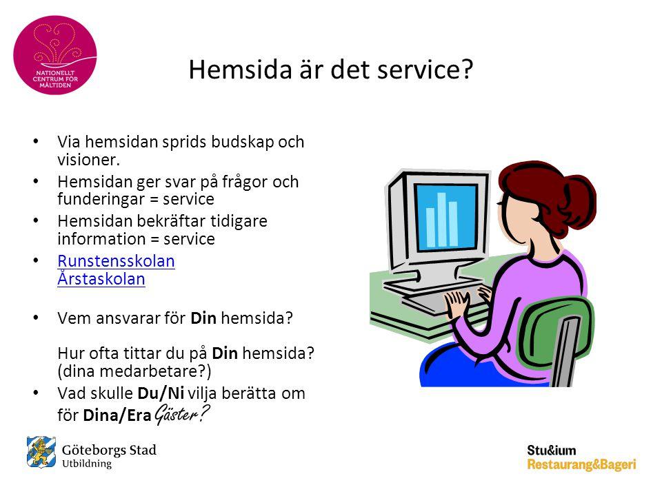 Hemsida är det service? • Via hemsidan sprids budskap och visioner. • Hemsidan ger svar på frågor och funderingar = service • Hemsidan bekräftar tidig