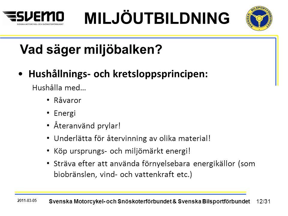 MILJÖUTBILDNING •Hushållnings- och kretsloppsprincipen: Hushålla med… • Råvaror • Energi • Återanvänd prylar! • Underlätta för återvinning av olika ma
