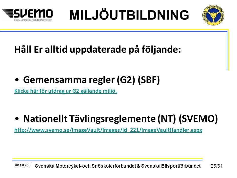 MILJÖUTBILDNING Håll Er alltid uppdaterade på följande: •Gemensamma regler (G2) (SBF) Klicka här för utdrag ur G2 gällande miljö. •Nationellt Tävlings