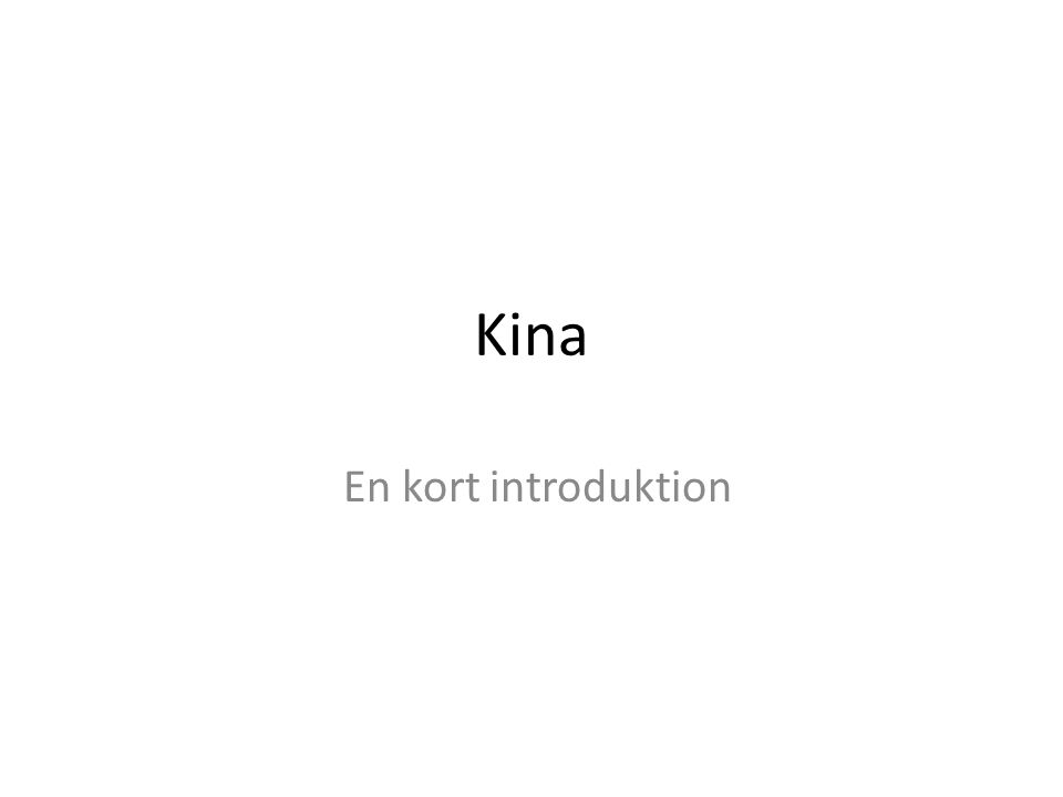 Kina En kort introduktion