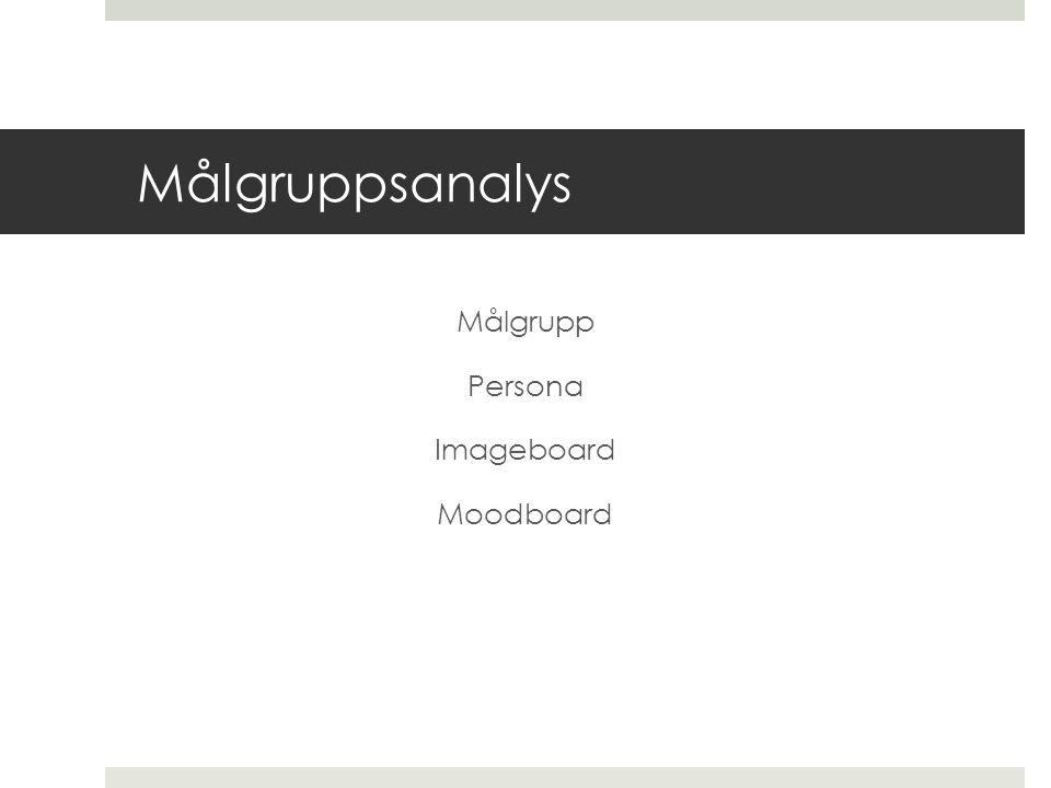 Målgruppsanalys Målgrupp Persona Imageboard Moodboard