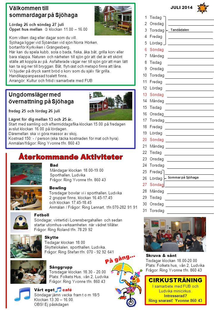 Ungdomsläger med övernattning på Sjöhaga fredag 25 och lördag 26 juli Lägret för dig mellan 13 och 25 år. Start med samling och eftermiddagsfika klock