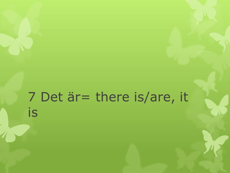 Det är översätts som there is/are eller it is.