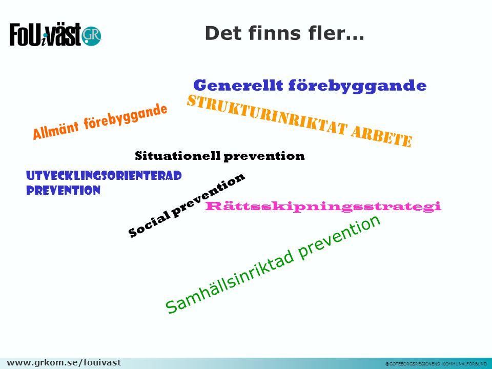 www.grkom.se/fouivast ©GÖTEBORGSREGIONENS KOMMUNALFÖRBUND A l l m ä n t f ö r e b y g g a n d e Generellt förebyggande Strukturinriktat arbete Situati