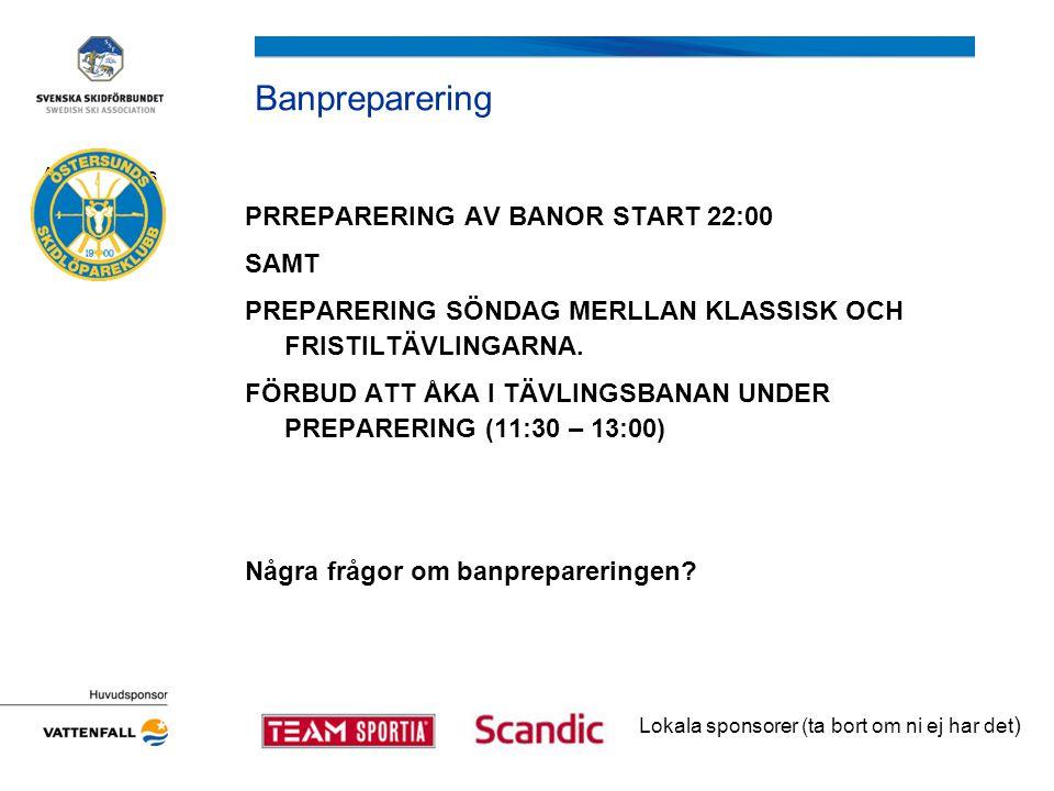 Banpreparering PRREPARERING AV BANOR START 22:00 SAMT PREPARERING SÖNDAG MERLLAN KLASSISK OCH FRISTILTÄVLINGARNA. FÖRBUD ATT ÅKA I TÄVLINGSBANAN UNDER