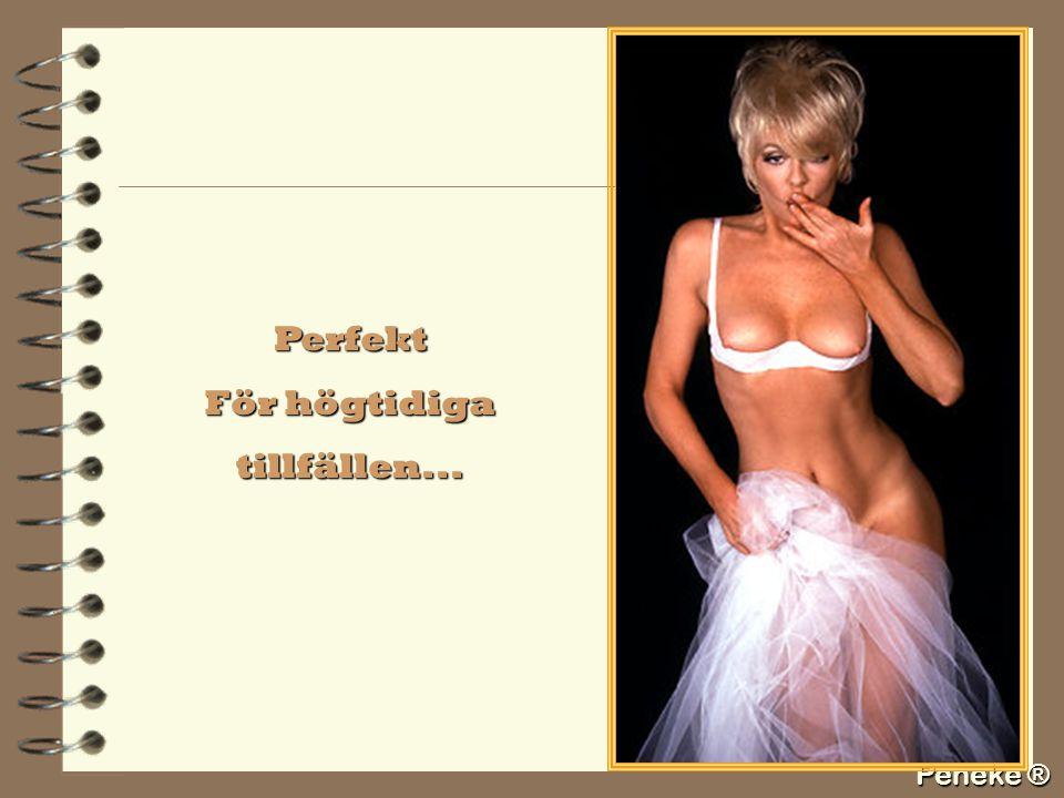 Peneke ® Perfekt För högtidiga tillfällen...