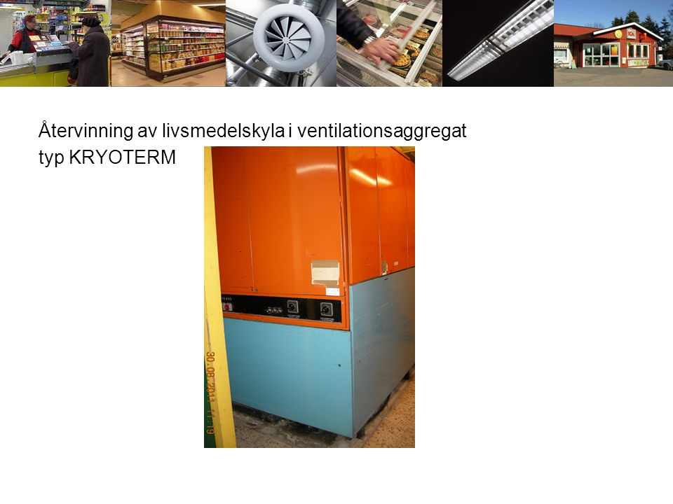 Återvinning av livsmedelskyla i ventilationsaggregat typ KRYOTERM