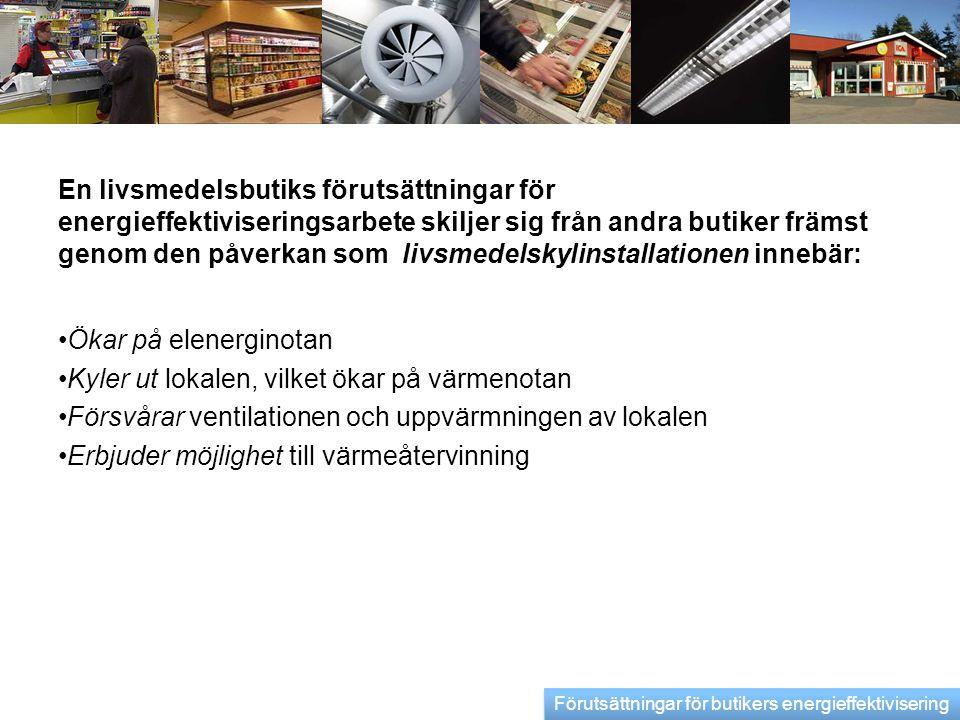 Livsmedelskyla - Köldmedium Traditionella (freoner): R404A och R134a Naturliga: Koldioxid, ammoniak, kolväten, vatten, luft Inventering