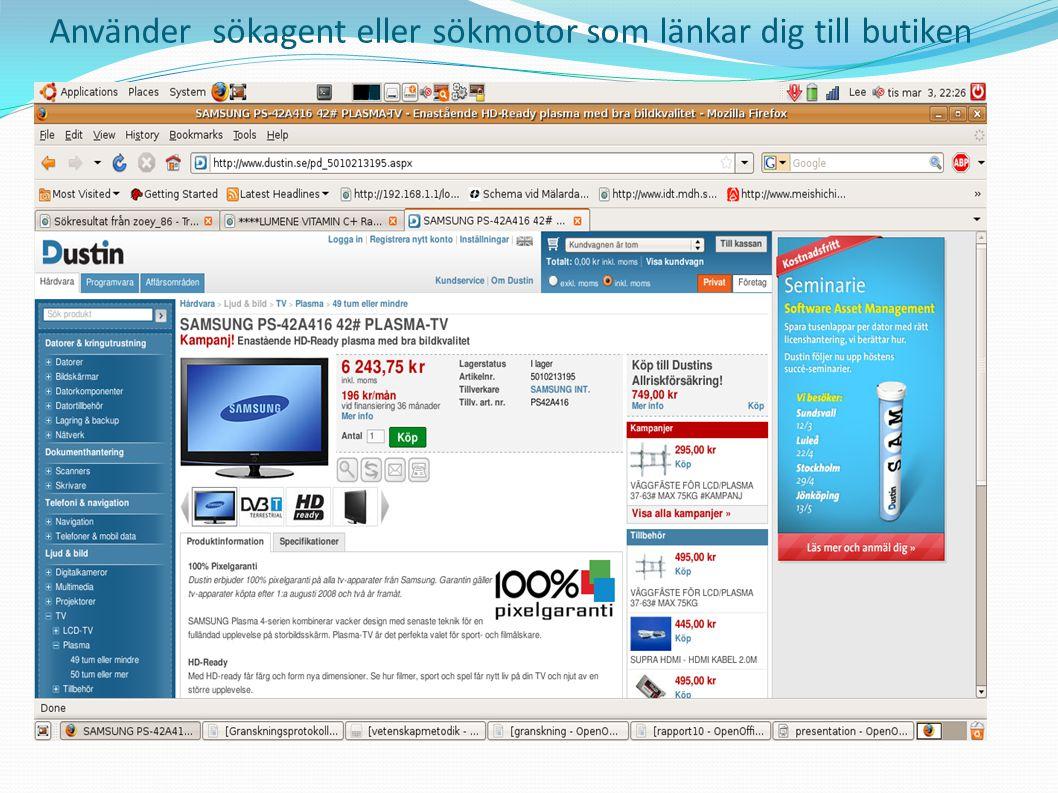 Använder sökagent eller sökmotor som länkar dig till butiken