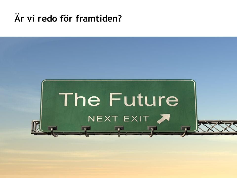 Är vi redo för framtiden?