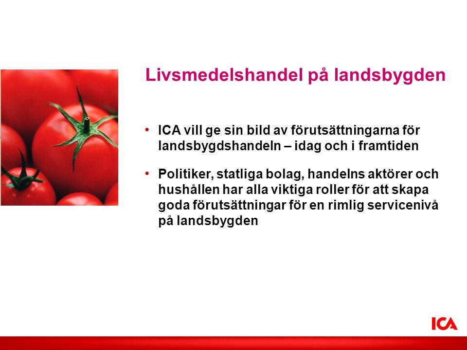 Lägg in valfri bild • ICA vill ge sin bild av förutsättningarna för landsbygdshandeln – idag och i framtiden • Politiker, statliga bolag, handelns akt
