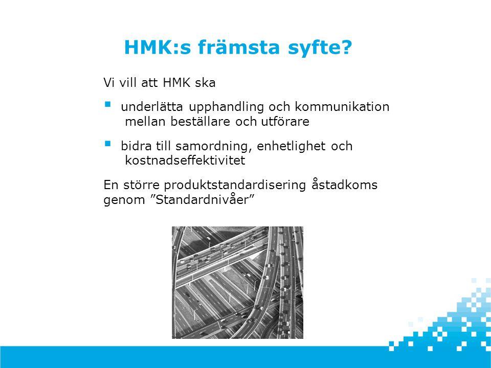 Vi vill att HMK ska  underlätta upphandling och kommunikation mellan beställare och utförare  bidra till samordning, enhetlighet och kostnadseffekti