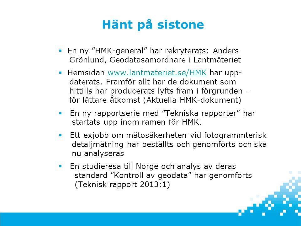 """Hänt på sistone  En ny """"HMK-general"""" har rekryterats: Anders Grönlund, Geodatasamordnare i Lantmäteriet  Hemsidan www.lantmateriet.se/HMK har upp- d"""