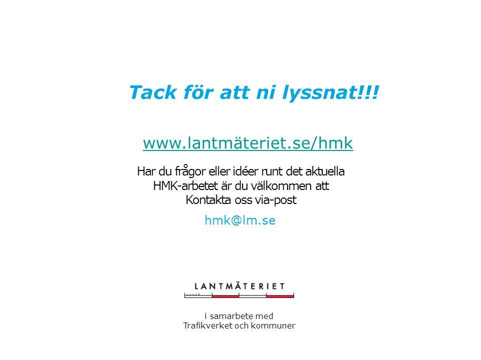 """"""" Har du frågor eller idéer runt det aktuella HMK-arbetet är du välkommen att Kontakta oss via-post hmk@lm.se i samarbete med Trafikverket och kommune"""