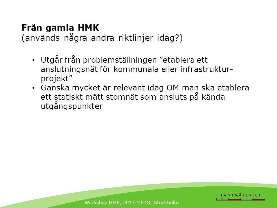 """Workshop HMK, 2013-10-18, Stockholm Från gamla HMK (används några andra riktlinjer idag?) • Utgår från problemställningen """"etablera ett anslutningsnät"""
