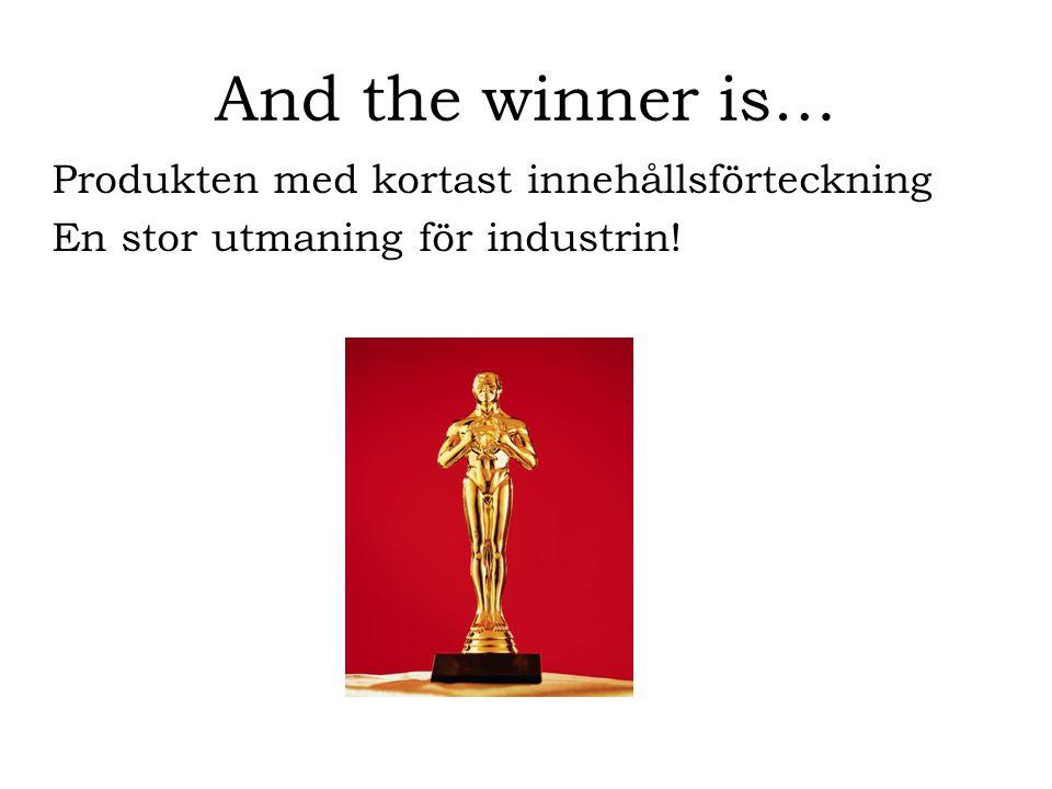 And the winner is… Produkten med kortast innehållsförteckning En stor utmaning för industrin!
