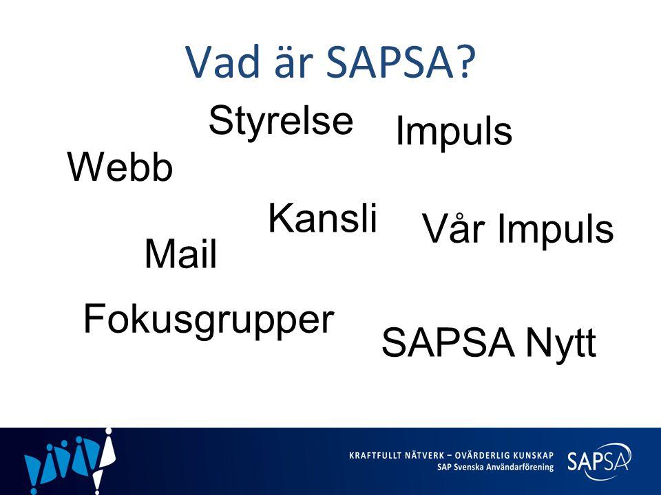 Vad är SAPSA? Webb Mail Impuls Vår Impuls Fokusgrupper SAPSA Nytt Kansli Styrelse
