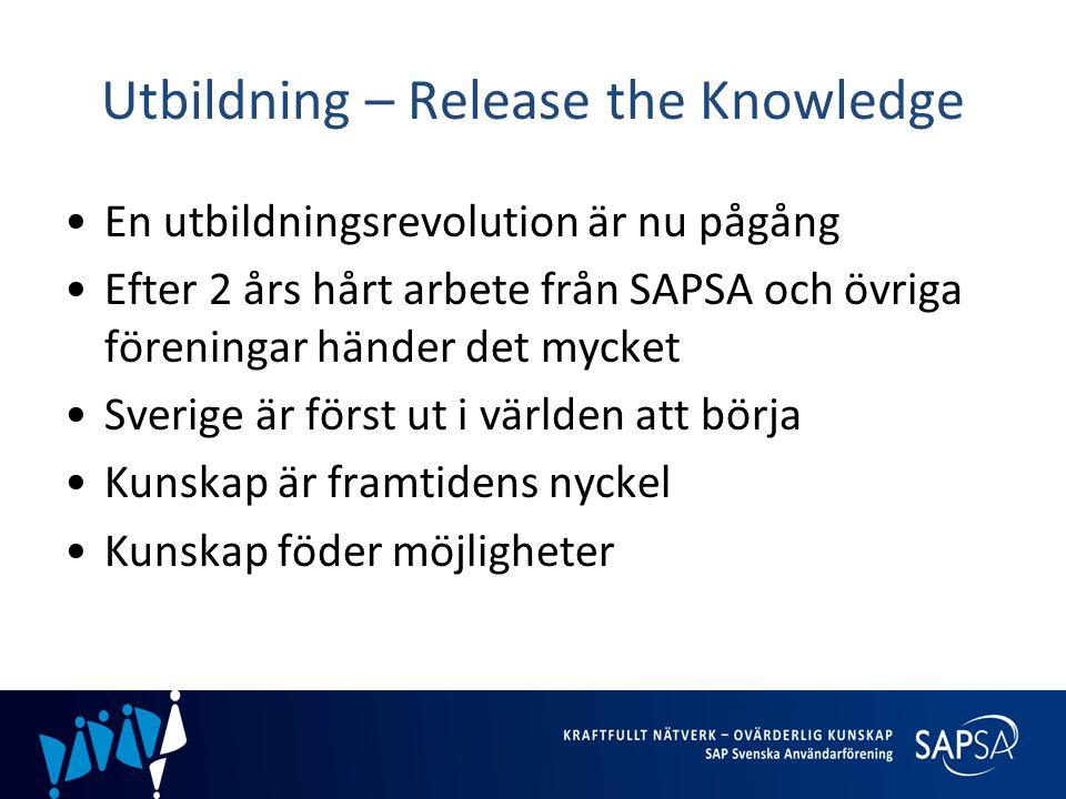 Utbildning – Release the Knowledge •En utbildningsrevolution är nu pågång •Efter 2 års hårt arbete från SAPSA och övriga föreningar händer det mycket