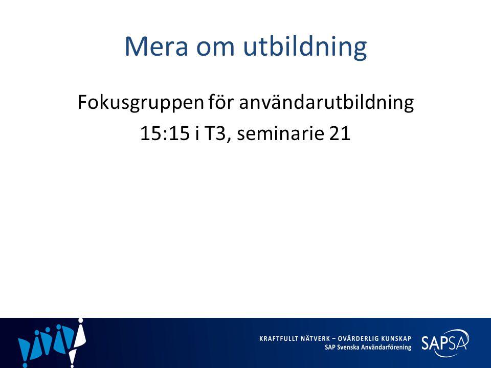 Mera om utbildning Fokusgruppen för användarutbildning 15:15 i T3, seminarie 21