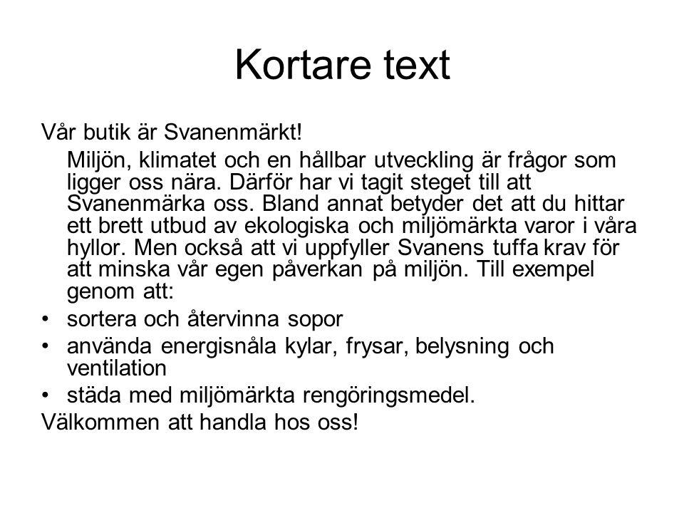 Kortare text Vår butik är Svanenmärkt.