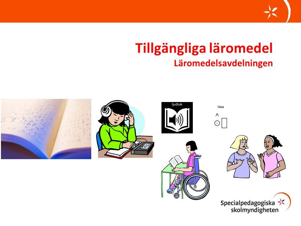 Läromedelsavdelningen •Läromedelsavdelningen har till uppgift att främja utveckling och anpassning av läromedel för barn, unga och vuxna med funktionsnedsättning.
