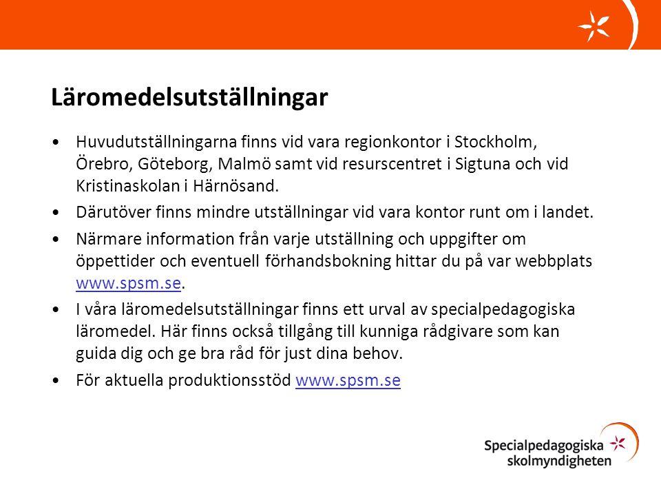 Läromedelsutställningar •Huvudutställningarna finns vid vara regionkontor i Stockholm, Örebro, Göteborg, Malmö samt vid resurscentret i Sigtuna och vi
