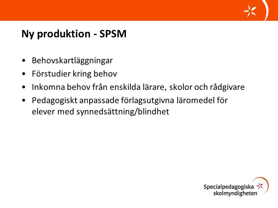 Ny produktion - SPSM •Behovskartläggningar •Förstudier kring behov •Inkomna behov från enskilda lärare, skolor och rådgivare •Pedagogiskt anpassade fö