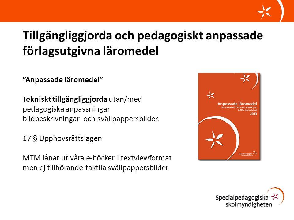 Tillgängliggjorda och pedagogiskt anpassade förlagsutgivna läromedel Anpassade läromedel Tekniskt tillgängliggjorda utan/med pedagogiska anpassningar bildbeskrivningar och svällpappersbilder.