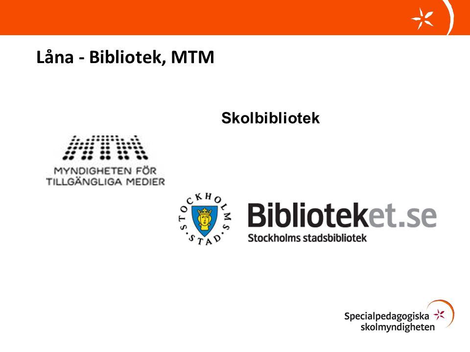 Låna - Bibliotek, MTM Skolbibliotek