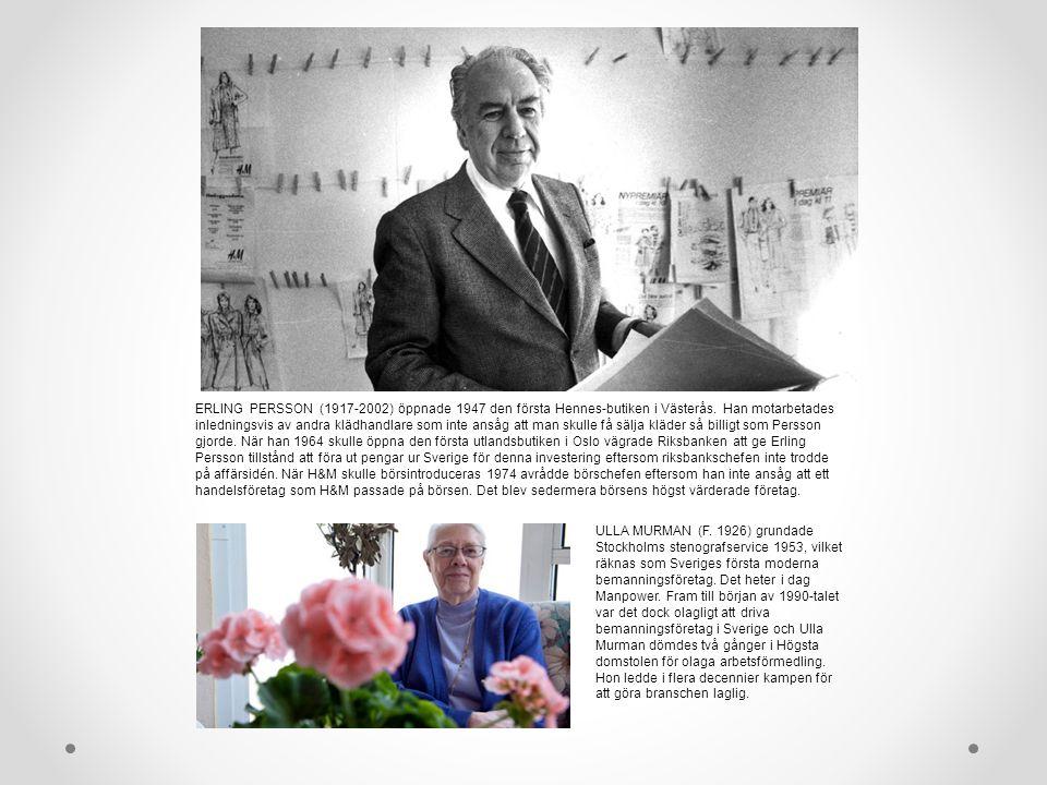 ERLING PERSSON (1917-2002) öppnade 1947 den första Hennes-butiken i Västerås. Han motarbetades inledningsvis av andra klädhandlare som inte ansåg att