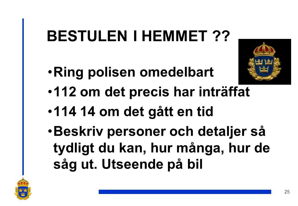 25 BESTULEN I HEMMET ?.