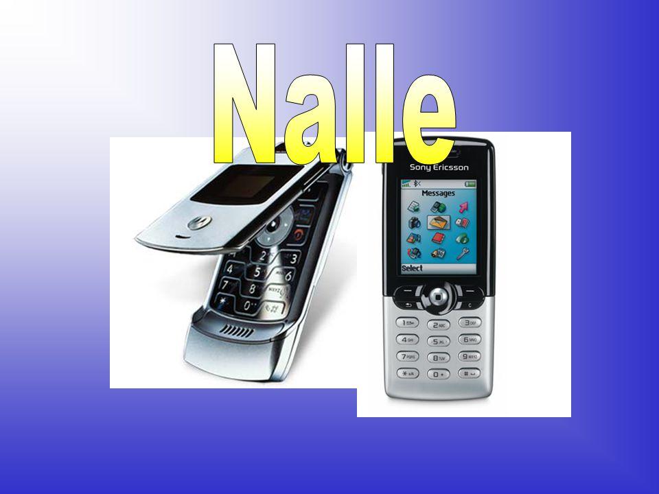 Nalle •Motorola –färg •mörkt grå –storlek •9 cm x 2 cm x 3 cm –tyngd •100 g –pris •200€ •Sony Ericsson –färg •svart och grå –storlek •11cm x 2 cm x 4 cm –tyngd •150 g –pris •250€