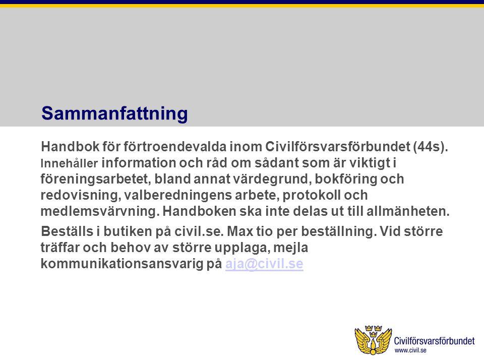 Sammanfattning Handbok för förtroendevalda inom Civilförsvarsförbundet (44s). Innehåller information och råd om sådant som är viktigt i föreningsarbet