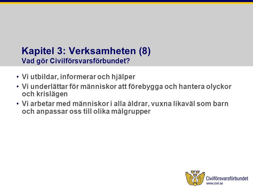 Kapitel 3: Verksamheten (8) Vad gör Civilförsvarsförbundet.