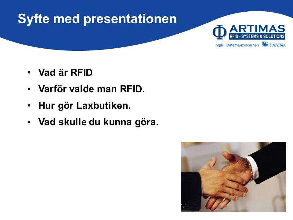 Vad är RFID Förenklat kan man säga att det är en teknik för att automatiskt tala med en etikett när den kommer i närheten: Automatisk identifiering som ger spårbarhet och andra fördelar.