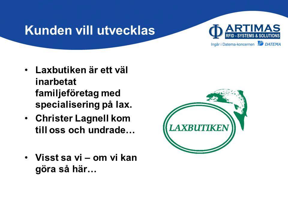 Kunden vill utvecklas •Laxbutiken är ett väl inarbetat familjeföretag med specialisering på lax. •Christer Lagnell kom till oss och undrade… •Visst sa