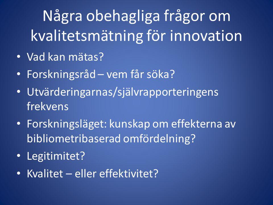 Några obehagliga frågor om kvalitetsmätning för innovation • Vad kan mätas.