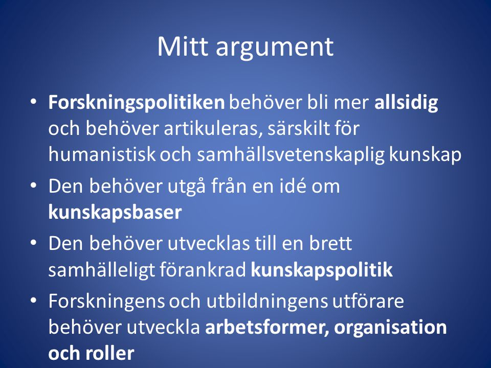 Humanist impacts • Research Councils UK: Pathways to Impact • EU FP 7 Anti Corruption Program (2012): Det är inte brist på teknik som är huvudorsaken till att människor lider utan dysfunktionella samhällsinstitutioner • Extension of environmentally relevant knowledge