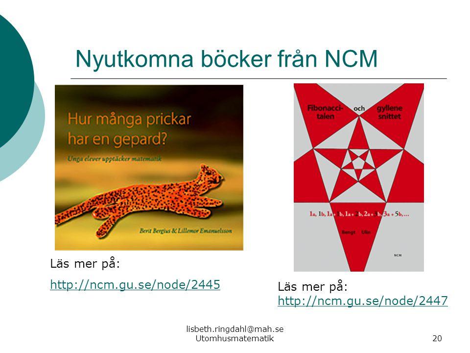 lisbeth.ringdahl@mah.se Utomhusmatematik20 Läs mer på: http://ncm.gu.se/node/2445 Läs mer på: http://ncm.gu.se/node/2447 http://ncm.gu.se/node/2447 Ny