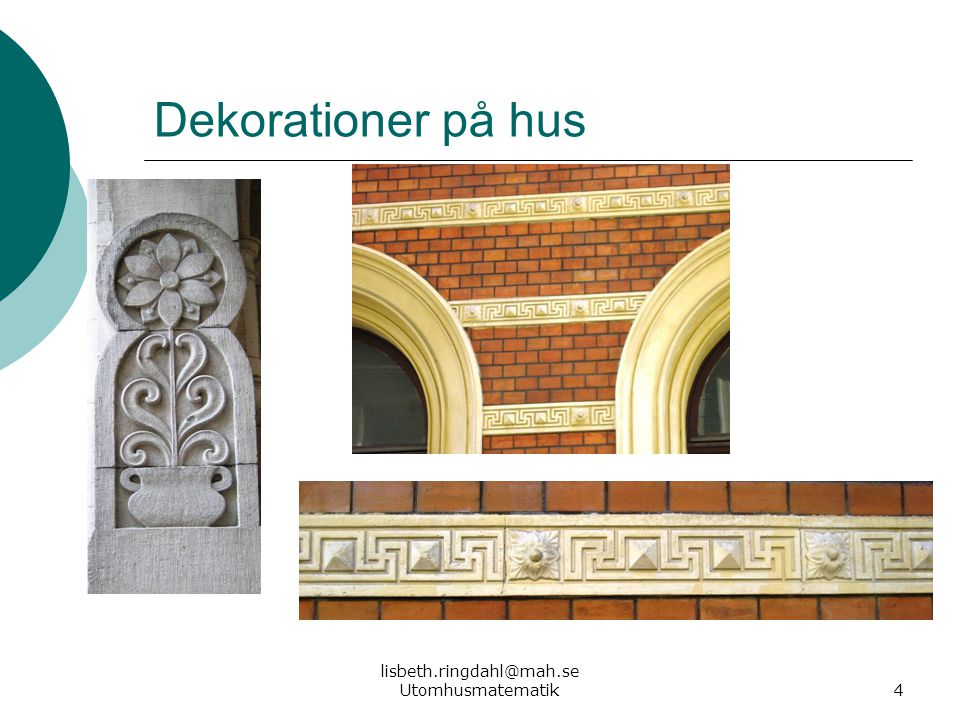 4 Dekorationer på hus