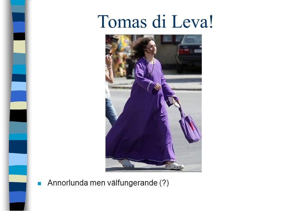  Annorlunda men välfungerande (?) Tomas di Leva!
