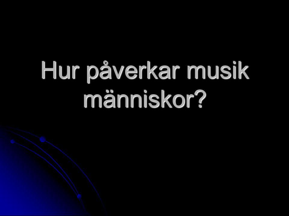 Hur påverkar musik människor?