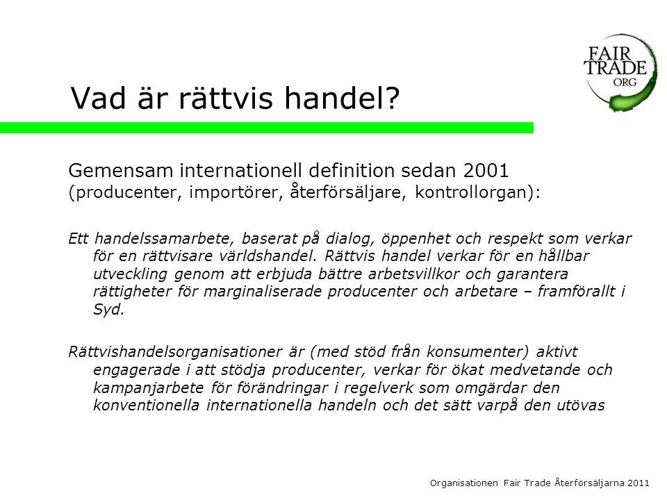 Organisationen Fair Trade Återförsäljarna 2011 Vad är rättvis handel.