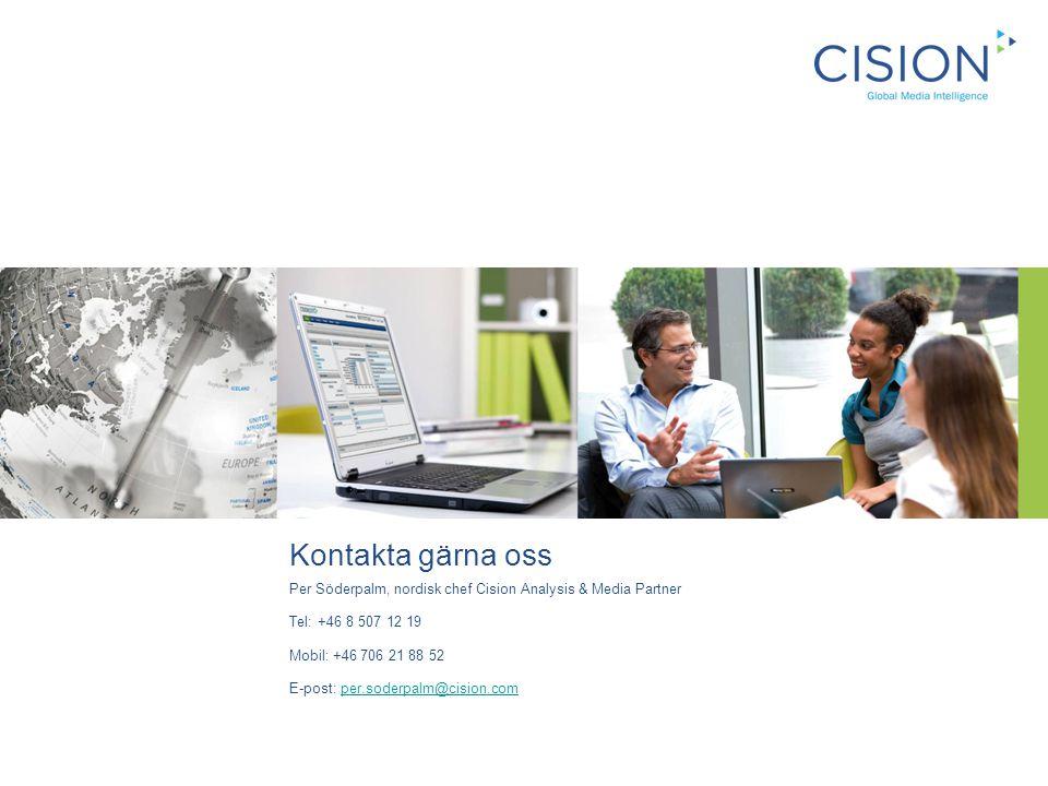 Kontakta gärna oss Per Söderpalm, nordisk chef Cision Analysis & Media Partner Tel: +46 8 507 12 19 Mobil: +46 706 21 88 52 E-post: per.soderpalm@cision.comper.soderpalm@cision.com