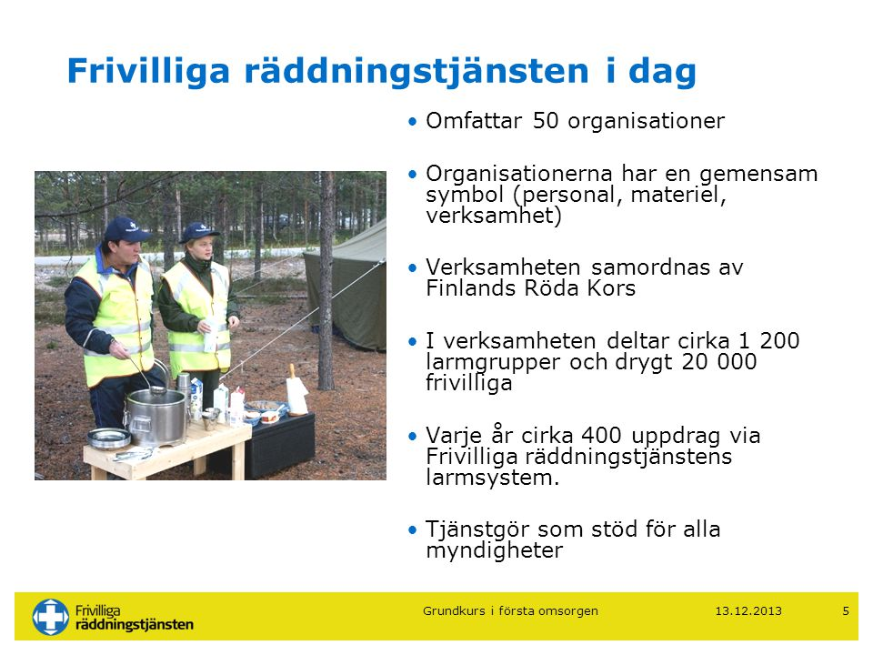 13.12.201316 Första omsorgen: verksamhetsformer 1.