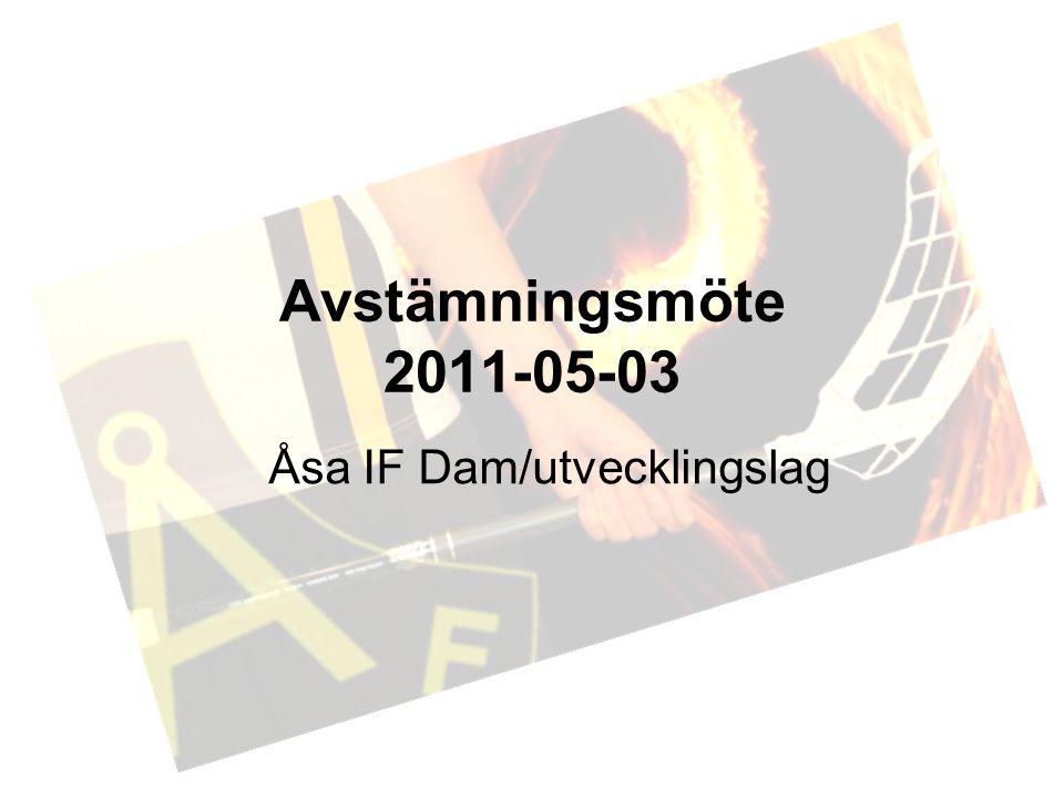 Avstämningsmöte 2011-05-03 Åsa IF Dam/utvecklingslag