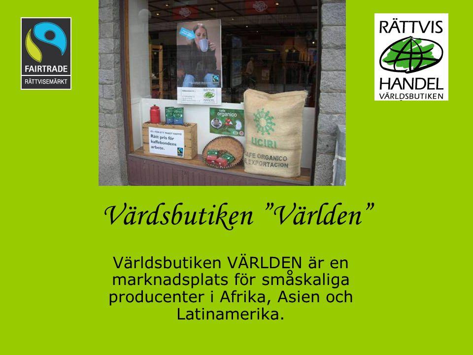 """Värdsbutiken """"Världen"""" Världsbutiken VÄRLDEN är en marknadsplats för småskaliga producenter i Afrika, Asien och Latinamerika."""
