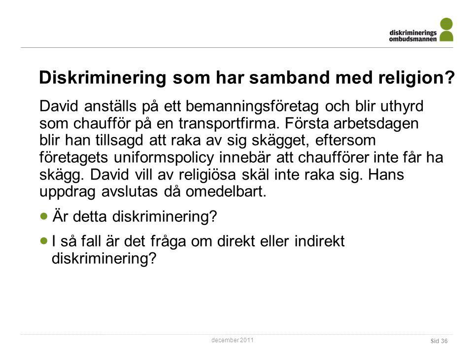 december 2011 Diskriminering som har samband med religion.